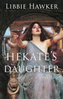 Hekate s Daughter  A Novella PDF