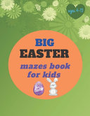 Big Easter Mazes Book for Kids Ages 4-12