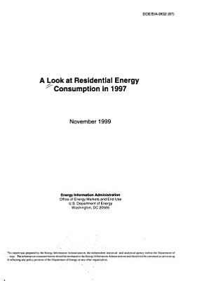 A Look at Residential Energy Consumption in 1997 PDF