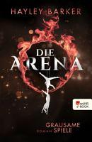 Die Arena  Grausame Spiele PDF
