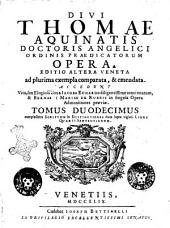 Divi Thomae Aquinatis ... Opera: Tomus duodecimus complectens Scriptum in distinctiones duas supra viginti libri quarti sententiarum