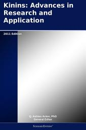 Kinins: Advances in Research and Application: 2011 Edition