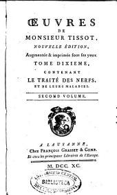 Oeuvres de Monsieur Tissot: contenant le traité des nerfs et de leurs maladies, Volume9