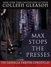 Max Stops the Presses: A Gardella Vampire Hunters Short Story