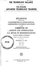 The Technology Balance, U.S.-U.S.S.R. Advanced Technology Transfer, Hearings Before the Subcommittee on International Cooperation in Science and Space Of..., 93-1 & 93-2, December 4, 5, 6, 1973