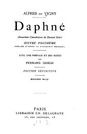 Daphné (deuxième consultation du Docteur Noir): Œuvre posthume, pub. d'après le manuscrit original, avec une préface et des notes par Fernand Gregh