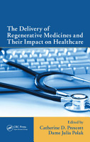 The Delivery of Regenerative Medicines and Their Impact on Healthcare PDF