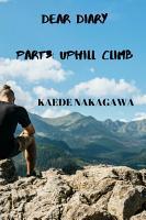 Dear Diary Part 3  Uphill Climb PDF