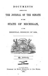 Documents Accompanying the Journal of the Senate of the State of Michigan, at the Annual Session of ...
