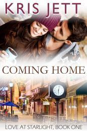Coming Home (Snowy Ridge: Love at Starlight, Book 1)