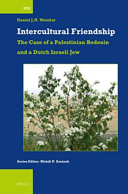 Intercultural Friendship  The Case of a Palestinian Bedouin and a Dutch Israeli Jew
