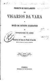 Projecto de Regulamento dos Vigarios da Vara e Divisâo dos Districtos ecclesiasticos do Patriarchado de Lisboa