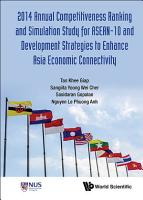2014 Annual Competitiveness Ranking and Simulation Study for ASEAN 10 and Development Strategies to Enhance Asia Economic Connectivity PDF