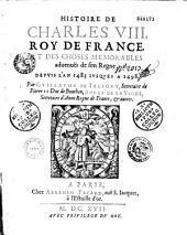 Histoire de Charles VIII, roy de France, et des choses mémorables advenuës de son règne depuis l'an 1483 jusques à 1498