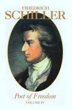 Friedrich Schiller Poet of Freedom Volume 4