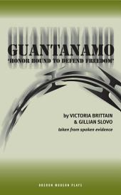 Guantanamo (Honor Bound to Defend Freedom): Honor Bound to Defend Freedom