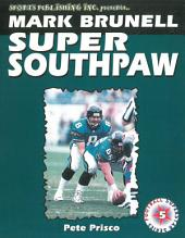 Mark Brunell: Super Southpaw