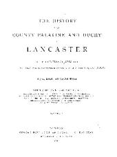 The History of the County Palatine and Duchy of Lancaster: Volume 1