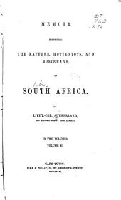 Memoir Respecting the Kaffers, Hottentots, and Bosjemans, of South Africa: Volume 1