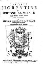 Istorie Fiorentine ... con l'aggiunte di Scipione Ammirato il giovane (etc.)