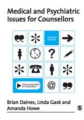 Medical and Psychiatric Issues for Counsellors: Edition 2