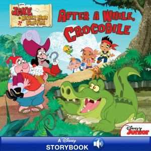 Jake and the Never Land Pirates  After a While  Crocodile