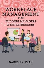 Workplace Management For Budding Managers & Entrepreneurs