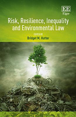 Risk  Resilience  Inequality and Environmental Law