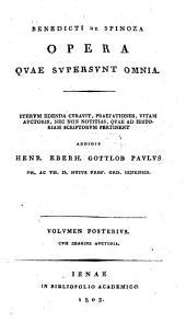 Benedicti de Spinoza Opera quae supersunt omnia: Volume 2