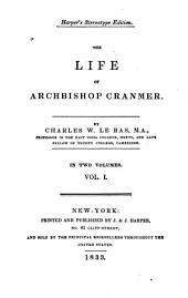 The Life of Archbishop Cranmer: Volume 1