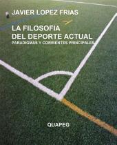 La filosofia del deporte actual. Paradigmas y corrientes principales