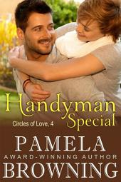 Handyman Special (Circles of Love Series, Book 4)