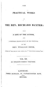 The Practical Works of Richard Baxter: with a Life of the Author and a Critical Examination of His Writings by William Orme: The life of faith