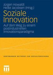 Soziale Innovation: Auf dem Weg zu einem postindustriellen Innovationsparadigma