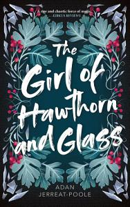 The Girl of Hawthorn and Glass Book
