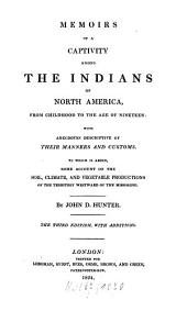 Memoirs of a Captivity Among the Indians of North America ...: With Anecdotes Descriptive of Their Manners and Customs