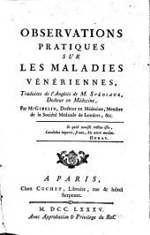 Observations pratiques sur les maladies veneriennes traduit de l'anglais de M. Svediaur ... par M. Gibelin. - Paris, Cuchet 1785. XL, 384 S.