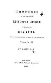 Thoughts on the duty of the Episcopal Church, in relation to Slavery: being a speech, etc