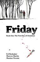 Friday, Volume 1