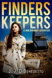Finders Keepers: A Jane Barnaby Adventure