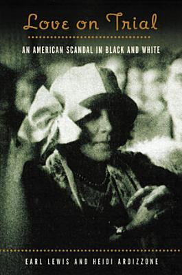 Love on Trial  An American Scandal in Black and White