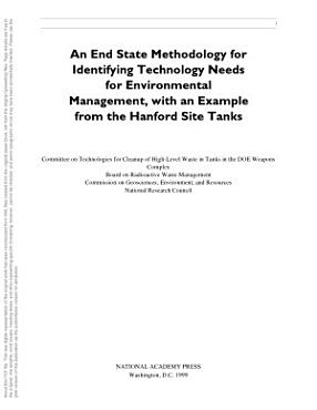 An End State Methodology for Identifying Technology Needs for Environmental Management  with an Example from the Hanford Site Tanks PDF
