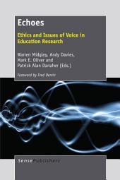 Echoes: Ethics and Issues of Voice in Education Research