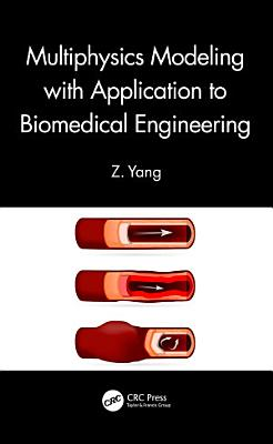 Multiphysics Modeling with Application to Biomedical Engineering