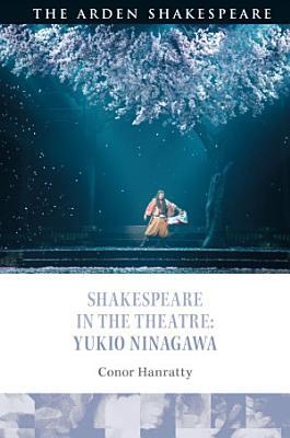 Shakespeare in the Theatre  Yukio Ninagawa PDF