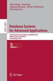 Database Systems for Advanced Applications: 18th International Conference, DASFAA 2013, Wuhan, China, April 22-25, 2013. Proceedings, Part 1
