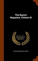 The Baptist Magazine  Volume 45 PDF