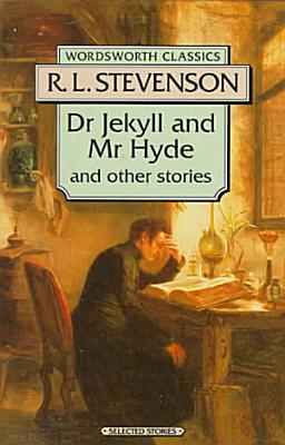 Dr Jekyll and Mr Hyde with the Merry Men and Other Stories