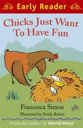 Early Reader: Chicks Just Want to Have Fun