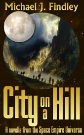 City on a Hill: A Novella from the Space Empire Universe